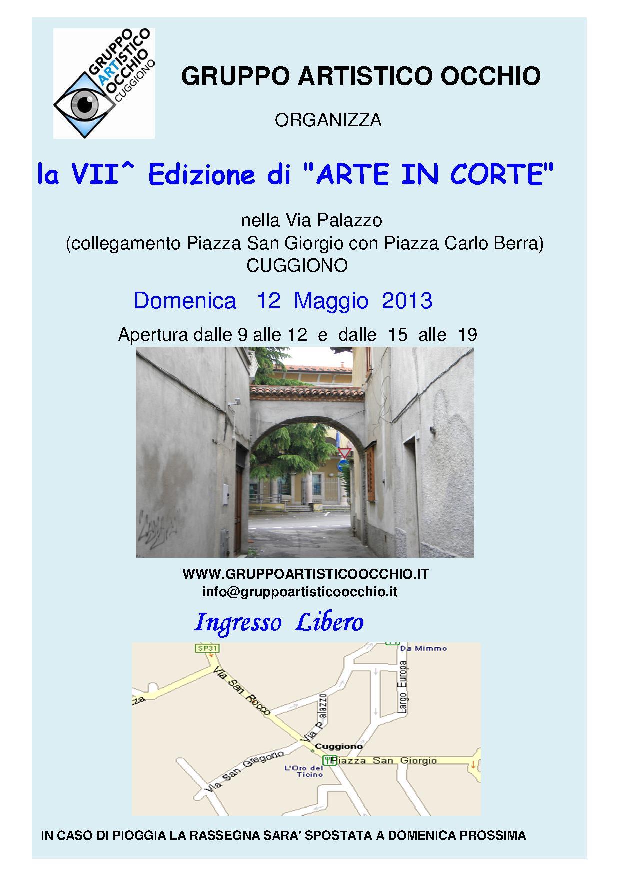 anno 2013 VII^ Edizione ARTE IN CORTE - Cuggiono Vicolo Palazzo, 12 maggio 2013 .