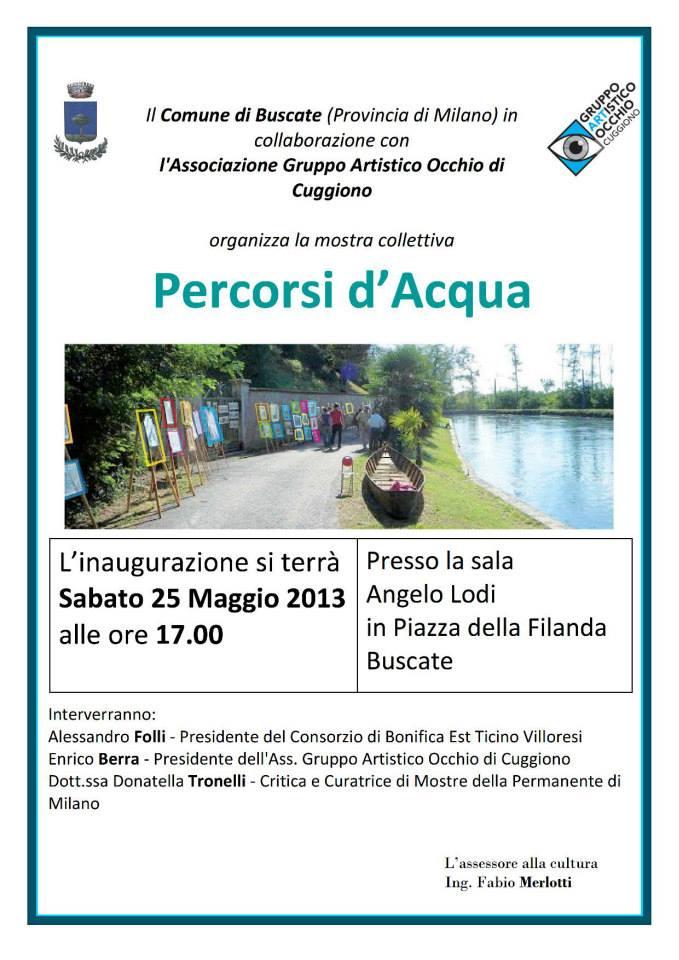 """anno 2013 Mostra Collettiva """"PERCORSI D'ACQUA"""" - Buscate dal 25 maggio al 9 giugno 2013."""