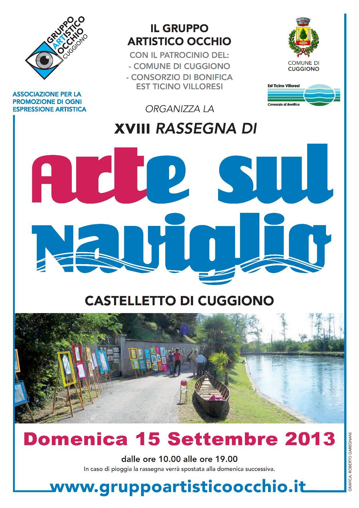 anno 2013 XVIII Rassegna Arte sul Naviglio, Castelletto di Cuggiono - 15 Settembre 2013.