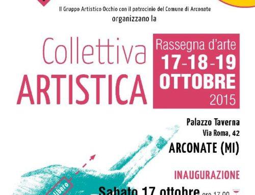 Anno 2015 Collettiva Artistica presso Palazzo Taverna – Arconate.