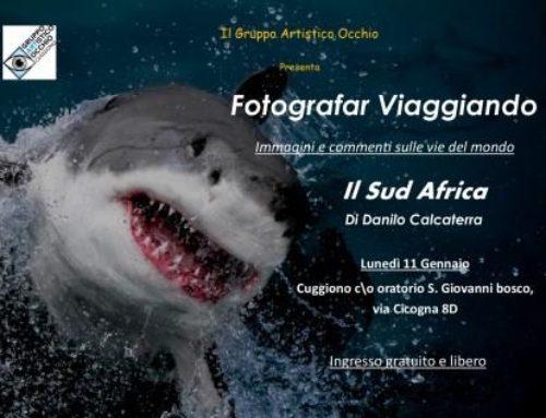 Anno 2016 Lunedì 11 Gennaio 2016 nell'ambito degli incontri FOTOGRAFAR VIAGGIANDO Danilo Calcaterra ha presentato la sua esperienza in Sud Africa.