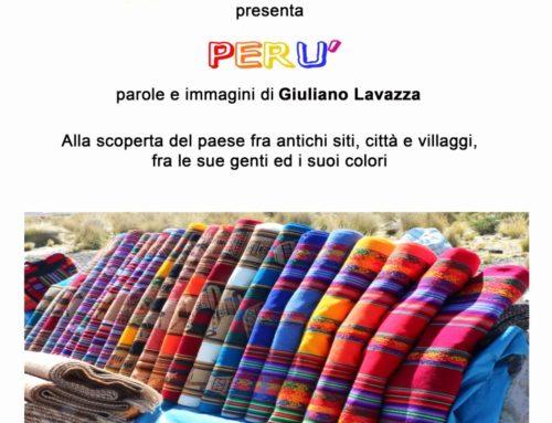 Anno 2015 Lunedì 16 Novembre 2015 nell'ambito degli incontri FOTOGRAFAR VIAGGIANDO Giuliano Lavazza inaugura la nuova serie di Fotografar Viaggiando con racconti e immagini relativi alla sua esperienza in Perù.
