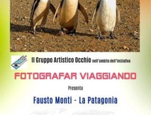 Anno 2016 FOTOGRAFAR VIAGGIANDO – La Patagonia – a cura di Fausto Monti presso Sala di Giacobbe a Castelletto di Cuggiono – 14 Ottobre 2016.